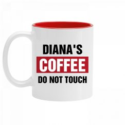 Diana's Coffee Do Not Touch