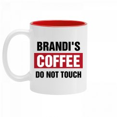 Brandi's Coffee Do Not Touch