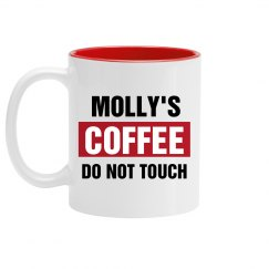 Molly's Coffee Do Not Touch