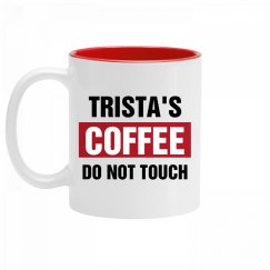 Trista's Coffee Do Not Touch