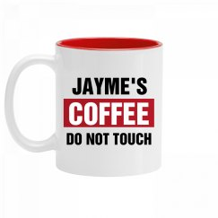 Jayme's Coffee Do Not Touch