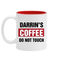 Darrin's Coffee Do Not Touch