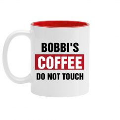 Bobbi's Coffee Do Not Touch