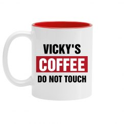 Vicky's Coffee Do Not Touch