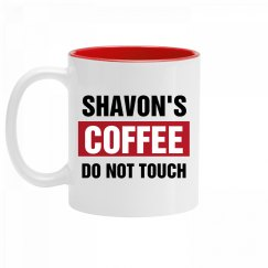 Shavon's Coffee Do Not Touch