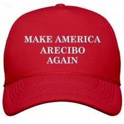 Make America Arecibo Again