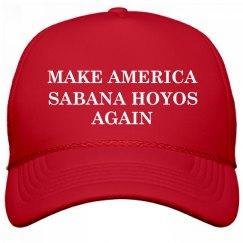 Make America Sabana Hoyos Again