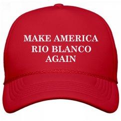 Make America Rio Blanco Again