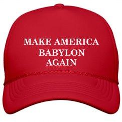 Make America Babylon Again