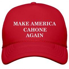 Make America Cahone Again