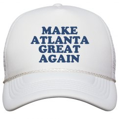 Make Atlanta Great Again Hat