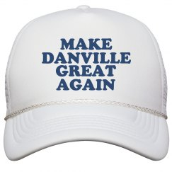 Make Danville Great Again Hat