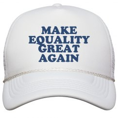 Make Equality Great Again Hat
