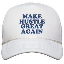 Make Hustle Great Again Hat