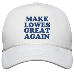 Make Lowes Great Again Hat