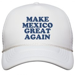 Make Mexico Great Again Hat