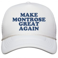 Make Montrose Great Again Hat
