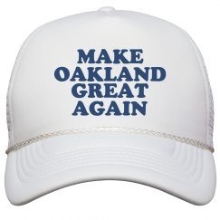 Make Oakland Great Again Hat