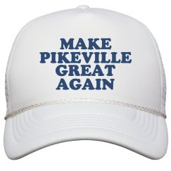 Make Pikeville Great Again Hat