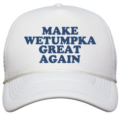 Make Wetumpka Great Again Hat