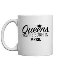 Coffee Queens Are Born In April