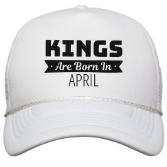 Birthday Kings Are Born In April
