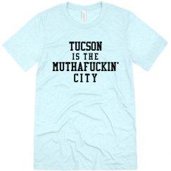 Tucson Muthafuckin' City