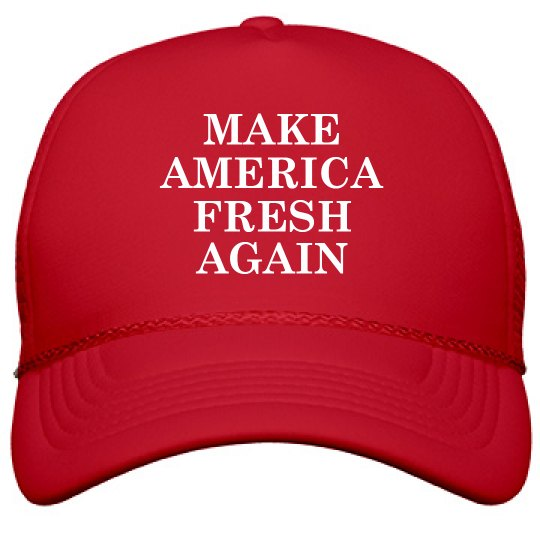Make America Fresh Again