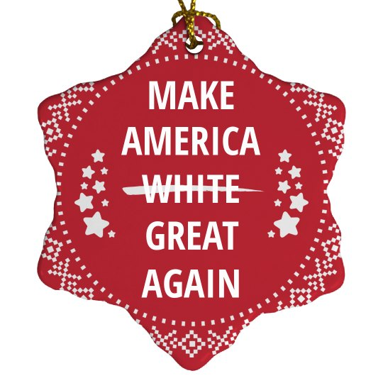 Make America White I Mean Great