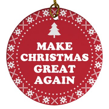 Make Christmas Great Again Ornament