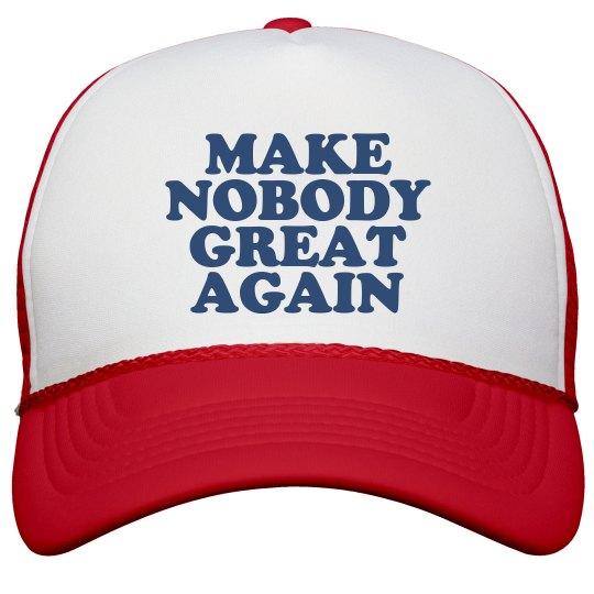 Make Nobody Great Again