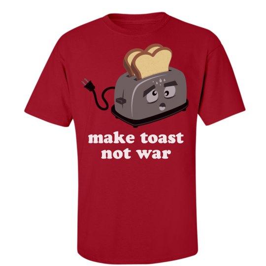 Make Toast Not War