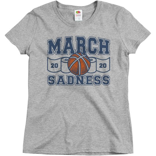 March Sadness Not Madness 2020