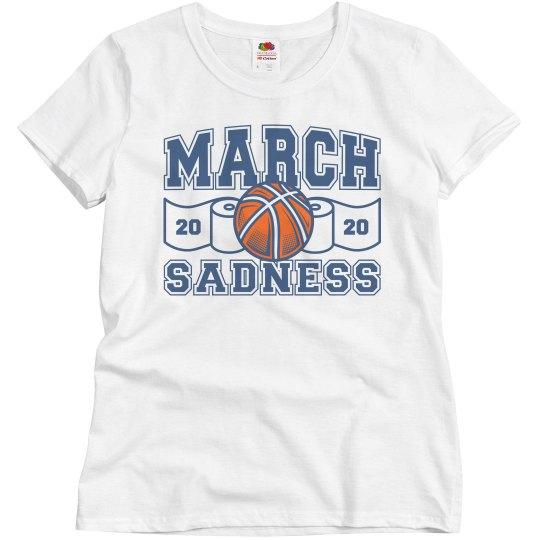 March Sadness Not Madness 2020