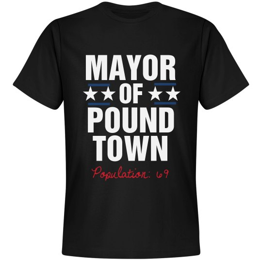Mayor Of Pound Town T-Shirt