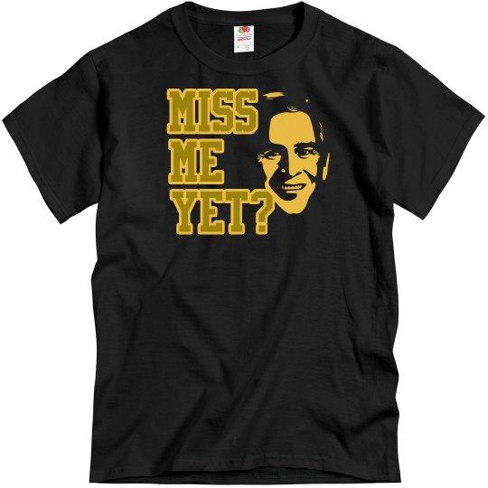 Miss Me Yet? Black