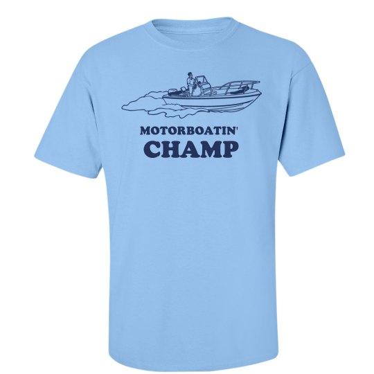 Motorboatin' Champ