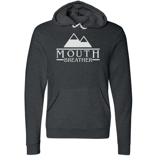 Mouth Breather Hoody