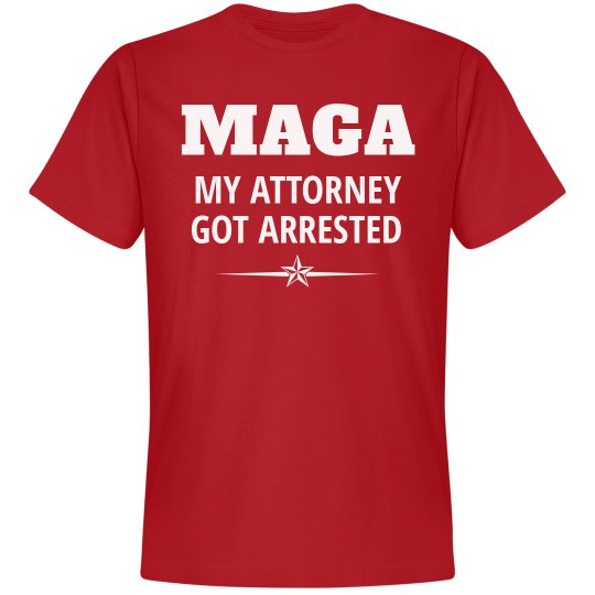 My Attorney Got Arrested Tee