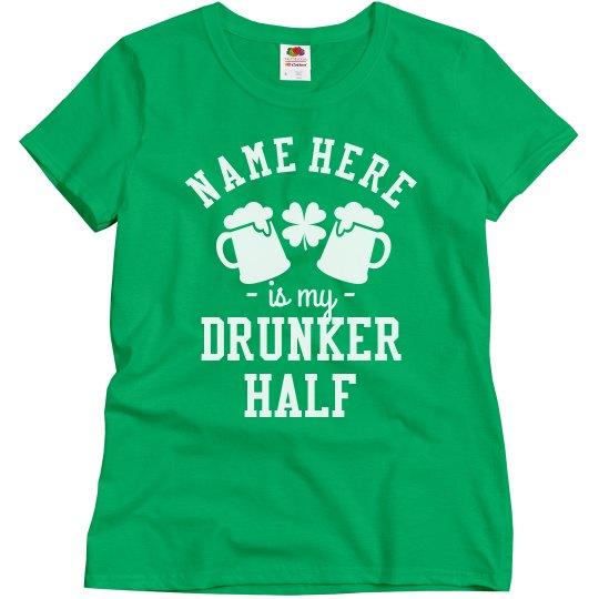 My Drunker Half Is Irish