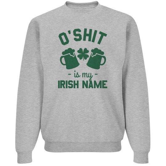My Irish Name Would Be O'Shit
