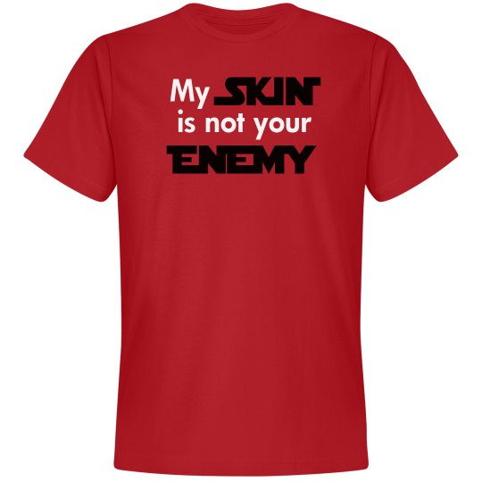 My Skin is not Your Enemy