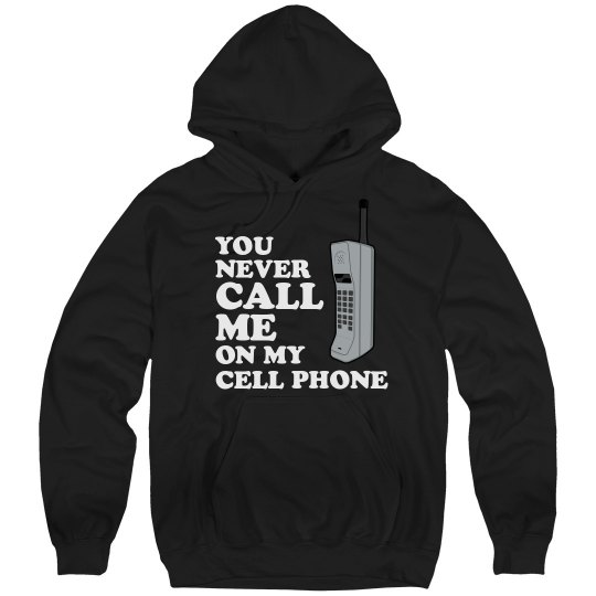 Never Call Me Cell Phone