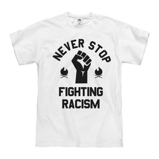 Never Stop Fighting Racism