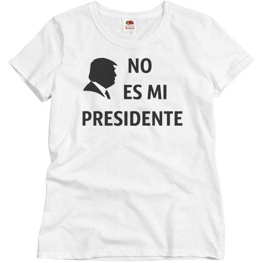 No Es Mi Presidente Not My President