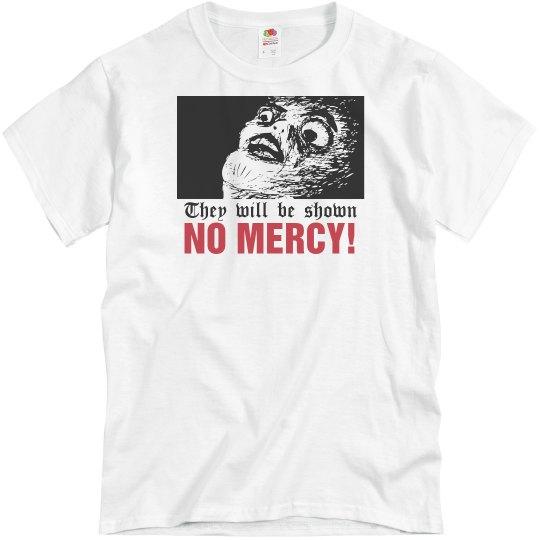 No Mercy!