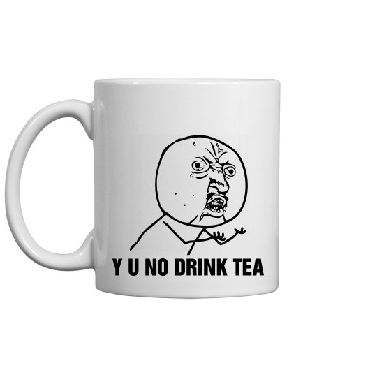 No Tea Coffee Mug