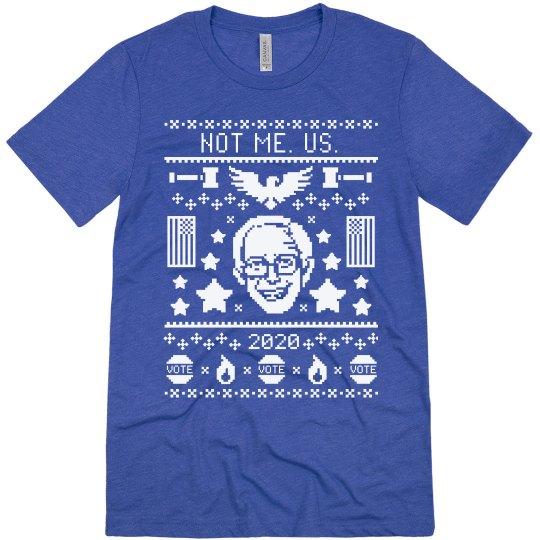 Not Me. Us. Bernie Sanders 2020 Ugly Sweater Tee