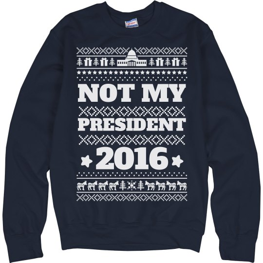 Not My President Sweater