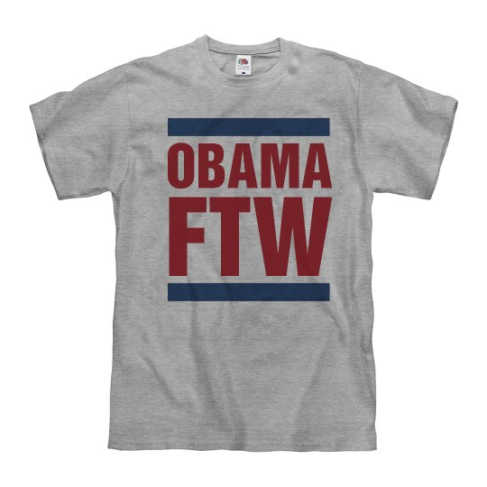 Obama FTW